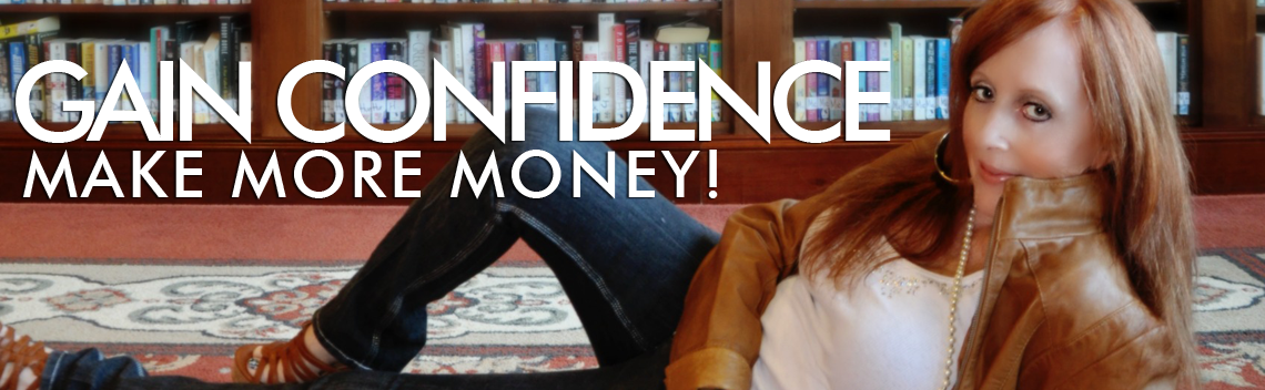 Gain Confidence Make More Money