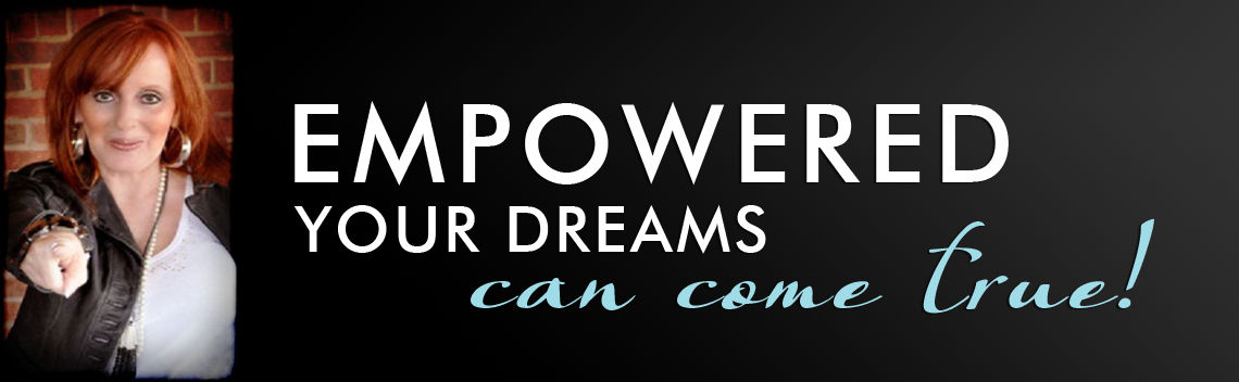 Empowered:  Your Dreams Can Come True!